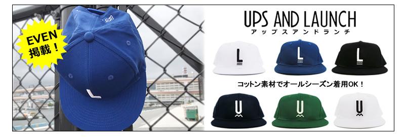 UPS&LAUNCH[アップスアンドランチ]キャップ